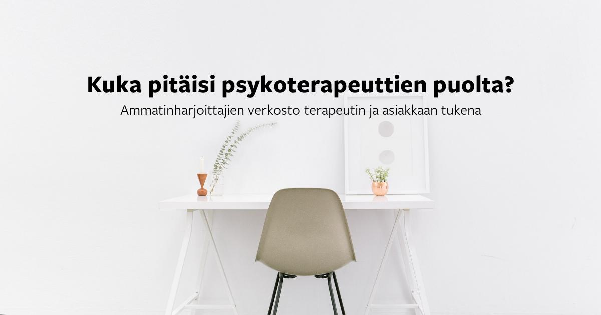 Kuka pitäisi psykoterapeuttien puolta? – Ammatinharjoittajien verkosto terapeutin ja asiakkaan turvana