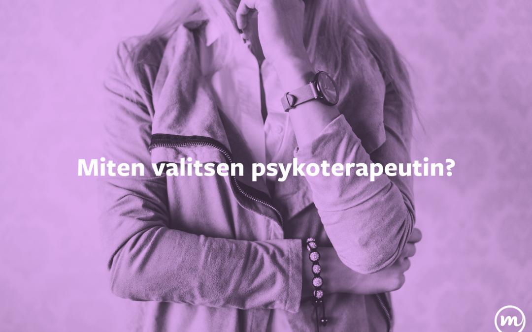 Miten valitsen psykoterapeutin? Osa 1